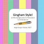 Gingham Style!  10 PNG Backgrounds for Personal or Commercial Use