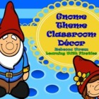 Gnome Theme Decor for the Classroom