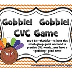 Gobble!  Gobble!  Thanksgiving Themed CVC Game