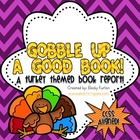 Gobble Up A Good Book: A turkey themed book report