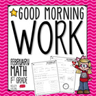 Good Morning Work - Math - February (1st Grade)