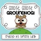 Goodie, Goodie, Groundhog!