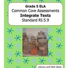 Grade 5 Common Core Assessments: Integrate Texts RI.5.9