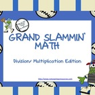 Grand Slammin' Math: Multiplication/ Division Edition