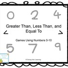 Greater Than, Less Than, Equal To: Using Numbers Up To 10