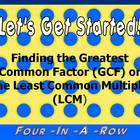 Greatest Common Factor and Least Common Multiple Four-In-A