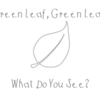 Green Leaf, Green Leaf,What Do You See?