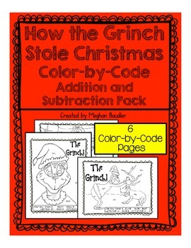 Grinch Color-By-Code Pack- Christmas math- Addition and Subtraction!