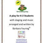 Groundhog Day - a musical play for K-2 Students