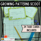 Growing Patterns Scoot Task Cards