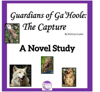 Guardians of Ga'Hoole: The Capture A Novel Study  (Book Au