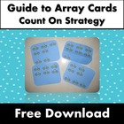 Guide to using Array Cards to teach Addition FREE DOWNLOAD