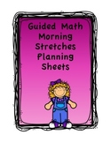 Guided Math: Morning Stretches Planning Sheets