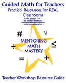 Guided Math for Real Teachers:  Teacher Resource Guide