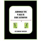 Guided Notes Solving Absolute Value Equations