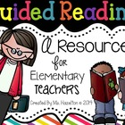 Guided Reading:  A Resource for Elementary Teachers