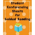 Guided Reading Conferencing Sheets