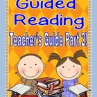 Guided Reading Teacher's Guide PART 2!! (A Guided Reading