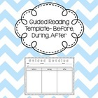 Guided Reading Template- Before, During, After