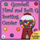 Gumball Hard G and Soft G Sorting Literacy Center~Common C