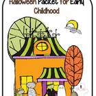 Halloween Packet for Early Childhood