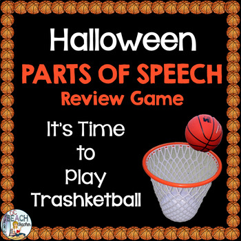 Halloween Parts of Speech (Nouns, Verbs & Adjectives) Trashketball Game