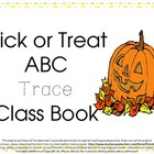 Halloween Trick or Treat ABC Class Book Trace Dotted Lette