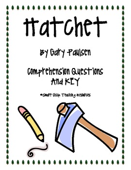 """Hatchet"", by G. Paulsen, Comprehension Questions and KEY"
