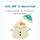 Hat's off to Snowmen! A Literacy Center for CVC and CCVC Words