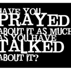 Have You Prayed About It? Poster