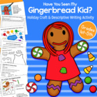 Have You Seen My Gingerbread Kid? Holiday Descriptive Writ