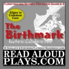 Hawthorne's The Birthmark Read Aloud Play Reader's Theater