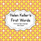 Helen Keller's First Words (Finger Spelling Mini-Lesson)