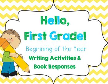 Hello, First Grade! {Beginning of the Year Writing Activities & Book ...