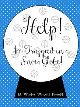 """""""Help! I'm Trapped in a Snow Globe"""" Writing Prompt"""