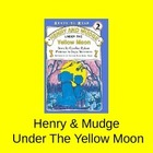 Henry and Mudge Under the Yellow Moon Harcourt Journeys 2nd