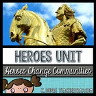 Heroes Change Communities Unit for 3rd Grade Social Studies