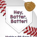 Hey Batter Batter Making 20 (freebie!)