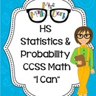 "Statistics and Probability HS Math CCSS ""I Can"" Statements"