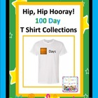 Hip, Hip Hooray!  100 Day T Shirt Collections