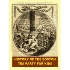History of the Boston Tea Party for Kids