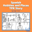 Hobbies and Places TPR Story in Spanish