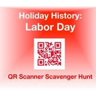 Holiday History - Labor Day:  QR Scanner Scavenger Hunt (o