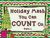 Holiday Math You Can COUNT On Part 1 (December Math)