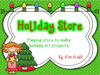Holiday Store! - Playing Store to Make Holiday Art Projects