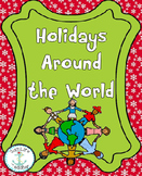 Holidays Around The World Unit (Contains 7 Holidays-Total