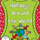 Holidays Around The World Unit (Contains 6 Holidays)