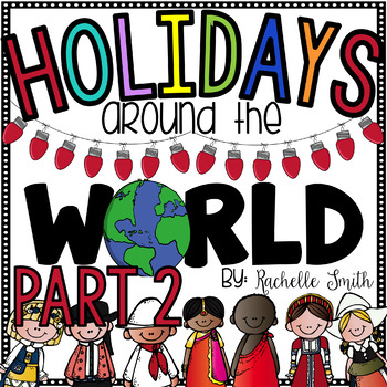 Holidays Around the World {Part II}