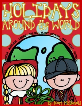 Holidays Around the World Unit: A Celebration of Christmas & Other Holidays too!