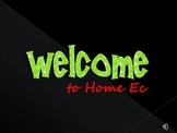 Home Ec Welcome, Rules & Safety Presentation